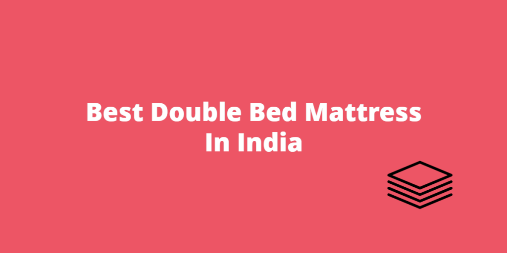 Best Double Bed Mattress India