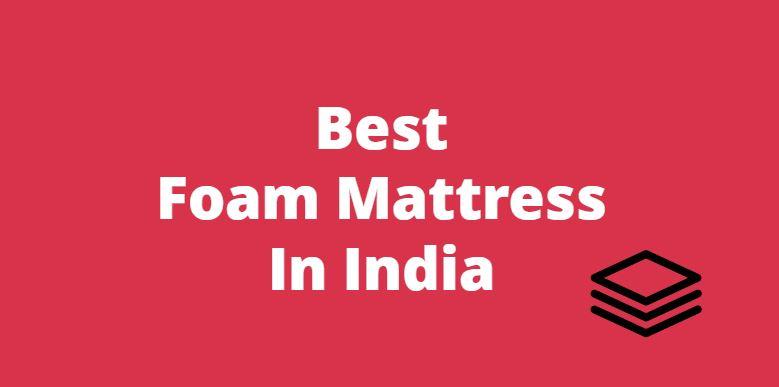 Best Foam Mattress India