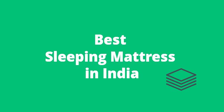 Best Sleeping Mattress India