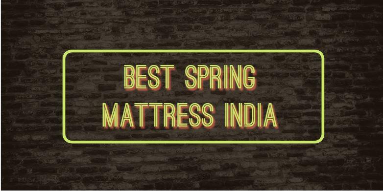 Best Spring Mattress India