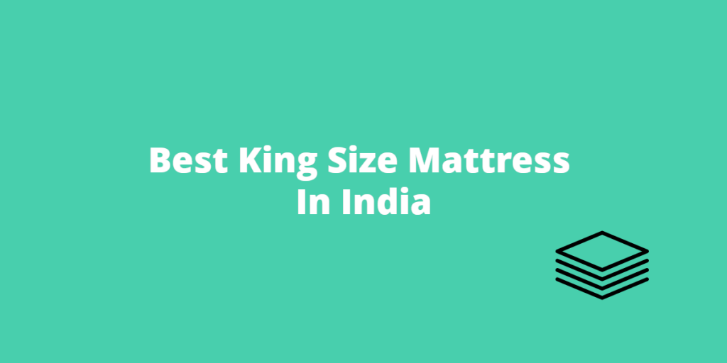 Best King Size Mattress India