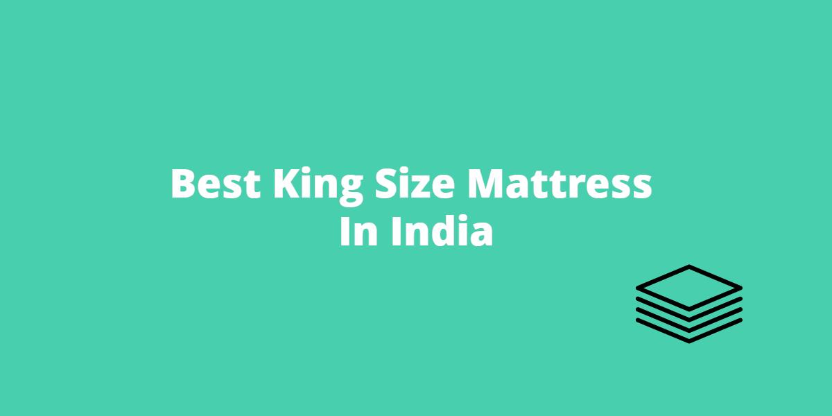 Best King Size Mattress India