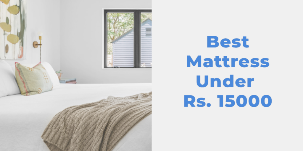 Best Mattress Under 15000 Rs