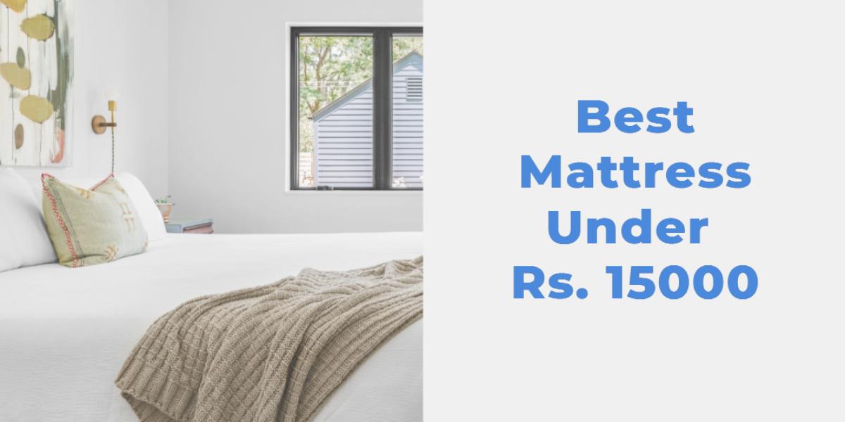 Best Mattress Under 15000 Rs