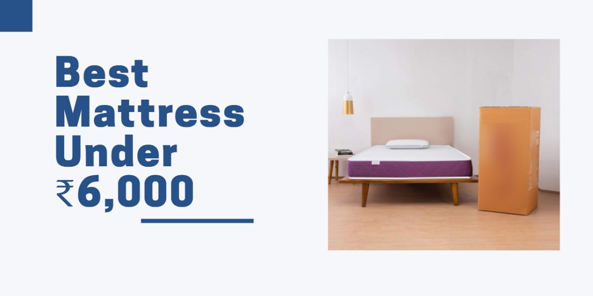 Best Mattress Under 6000
