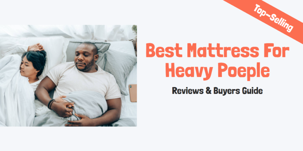 Best Mattress For Heavy People India