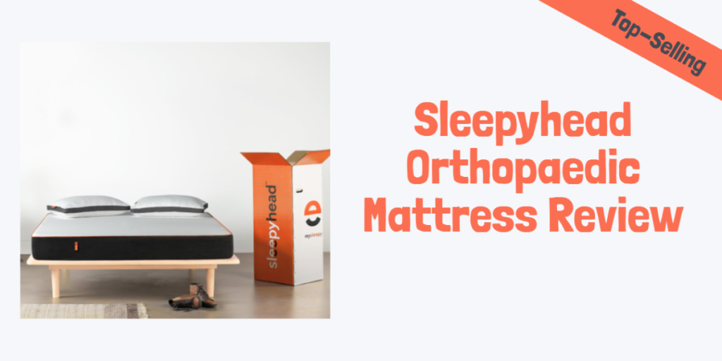 Sleepyhead Orthopaedic Mattress Review