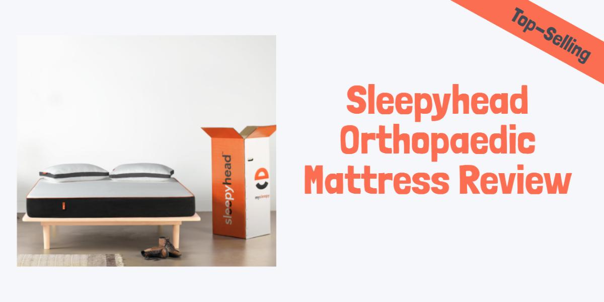 Sleepyhead Orthopaedic Mattress Review