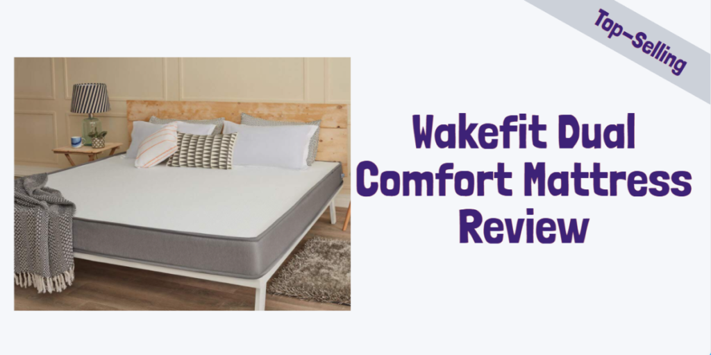 Wakefit Dual Comfort Mattress Review