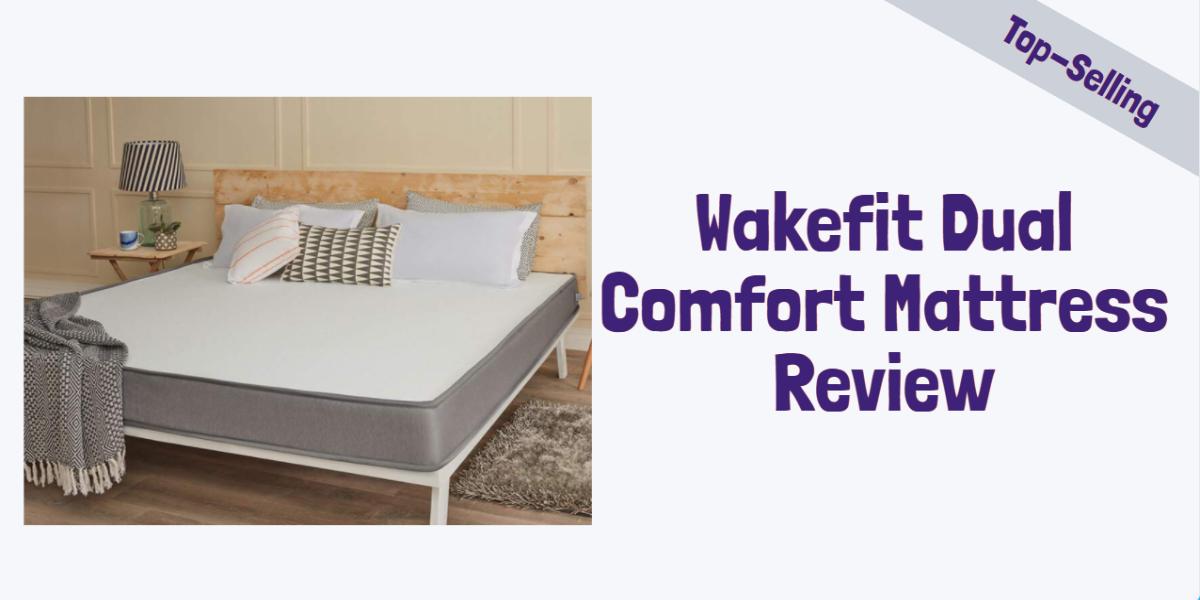 Wakefit Dual Comfort Mattress Review